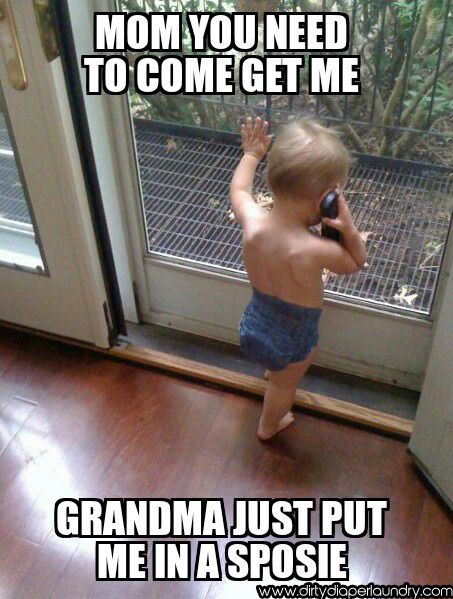 539258d17957768d7949334aacbffd06 mum, you need to come get me grandma just put me in a sposie,Cloth Diaper Meme