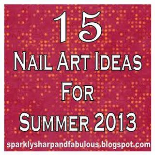 15 Nail Art Ideas for Summer 2013