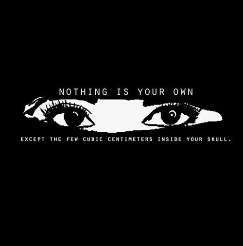 nothing is your own