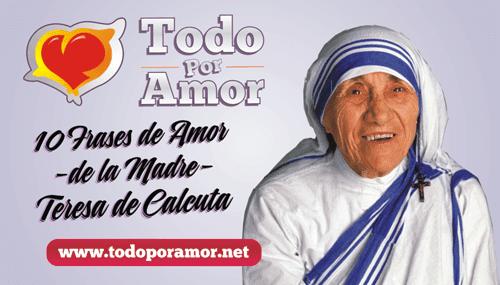 Frases De Amor De La Madre Teresa De Calcuta Apl Pinterest