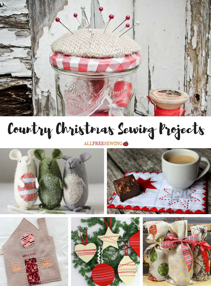 Rustic Holiday Sewing Tutorials: 46 Country Christmas Sewing ...