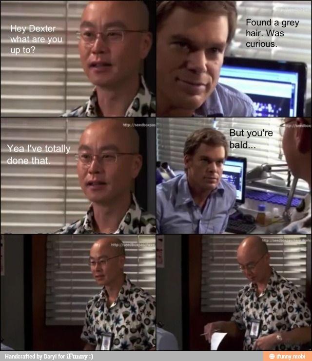 Funny Dexter Quote Ifunny Dexter Quotes Dexter Morgan Funny Dexter Morgan