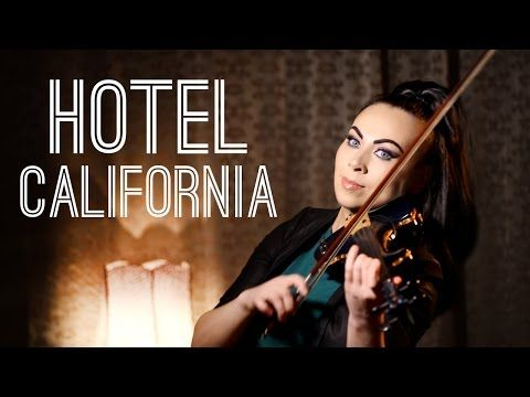 Hotel California Eagles Cristina Kiseleff Violin Cover Youtube Hotel California Music Kinds Of Music