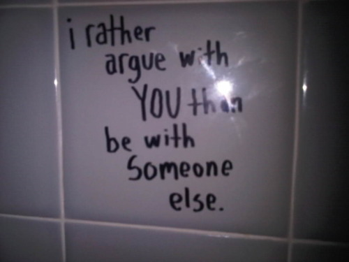 I D Rather Argue With You Than Be With Someone Else Quotes Love Quotes Words