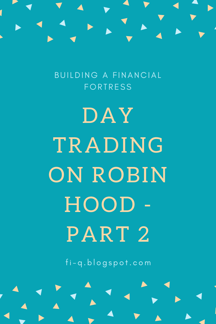 Day Trading On Robin Hood Part 2 Day Trading Personal