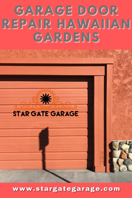 Garage Door Repair Hawaiian Gardens In 2020 Garage Doors Door Repair Garage Door Repair