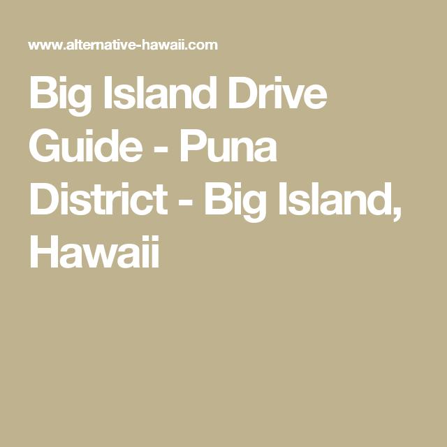Big Island Drive Guide - Puna District - Big Island, Hawaii