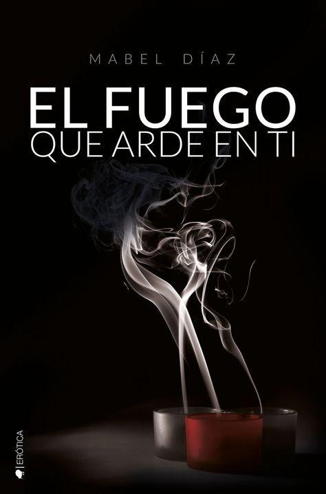 El Fuego Que Arde En Ti  Hermanos Mckenzie 1   U2013 Mabel D U00edaz