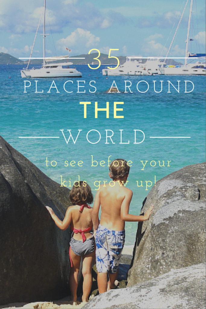 35 Places Around The World To See Before Your Kids Grow Up I Could Easily Board My Family And Go Back Sea Right Now