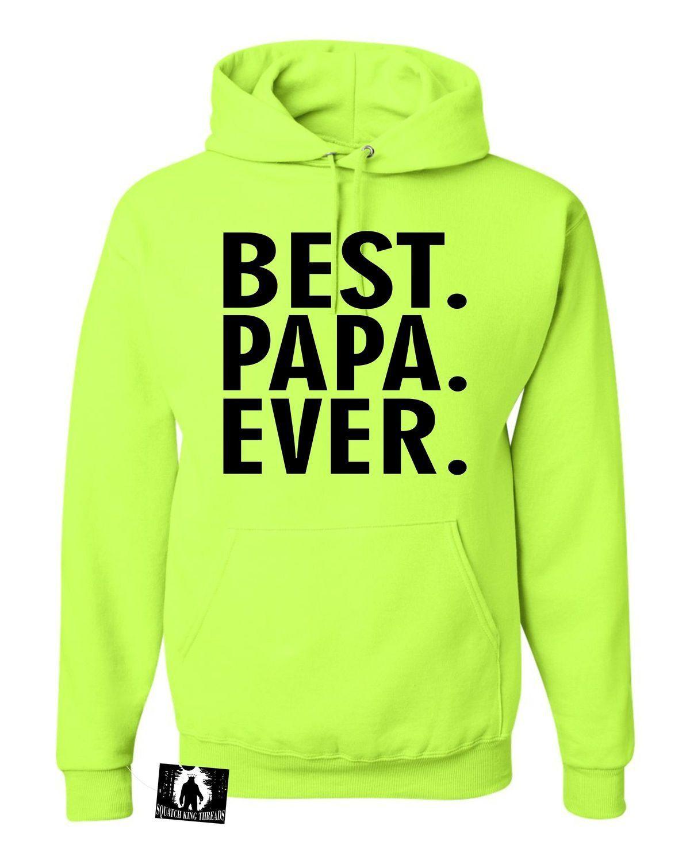 Adult Best Papa Ever Sweatshirt Hoodie