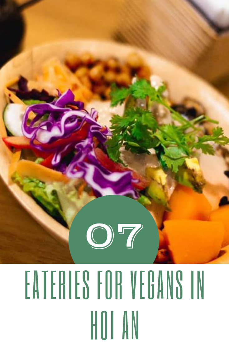 Hoi An Little Town Will Never Disappoint You And These Vegan Restaurants Definitely Reconfirm Our Affection Food Guide Best Vegan Restaurants Vegan Restaurants