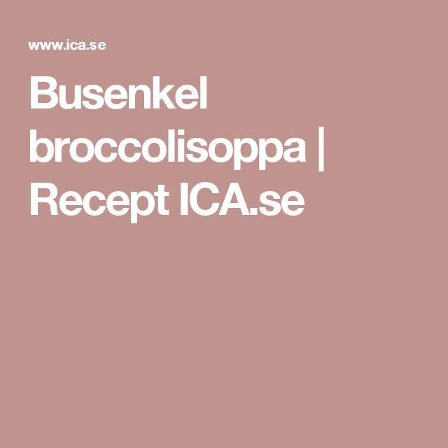Busenkel broccolisoppa | Recept ICA.se