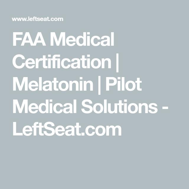 FAA Medical Certification   Melatonin   Pilot Medical