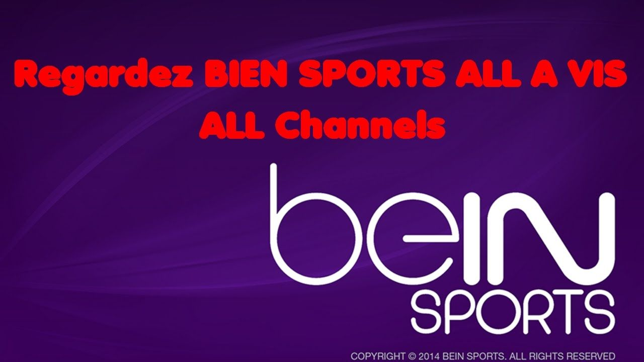 Watch BEIN SPORTS Chennels ALL Free All time 2017 100