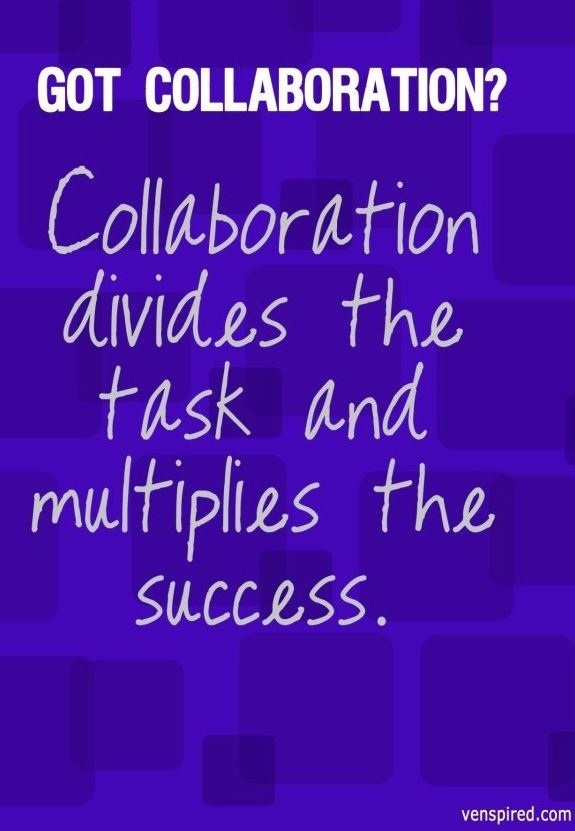 Collaboration Quotes Collaboration Quote Via Wwwvenspired And Wwwfacebook