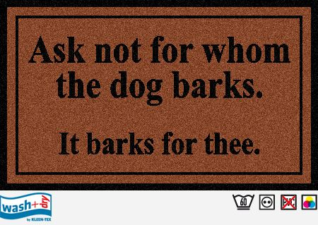 Old English floor mat. Ask not for whom the dog barks, floormat. Buy this mat from www.ktonline.co.za for only R250. Manufatured in South Africa