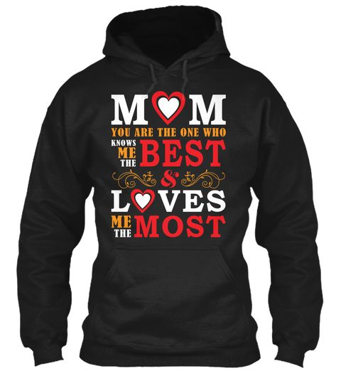 Mothers Day T Shirt | I Love My Mom Tee Black Sweatshirt Front