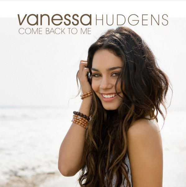 Vanessa Hudgens – Come Back to Me – Single