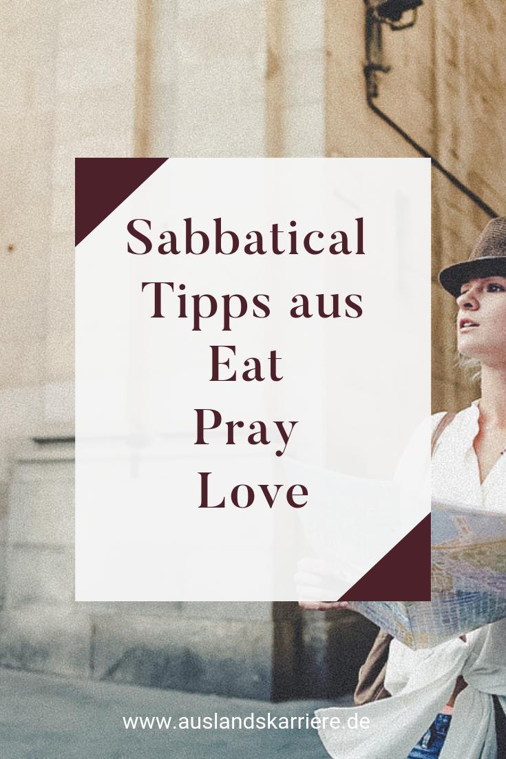 Eat Pray Love Ist Mittlerweile Ein Synonym Fur Ein Erfolgreiches Sabbatical Sabbatical Digitalenomaden Eat Pray Love Arbeiten Im Ausland Sabbatical