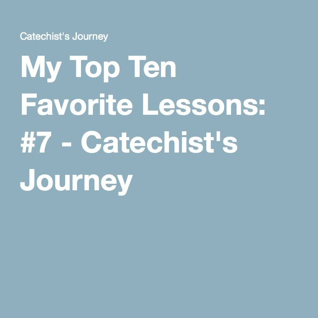 My Top Ten Favorite Lessons: #7 - Catechist's Journey