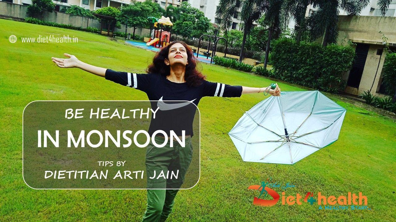 Health tips on monsoon by indias wellknown dietitian