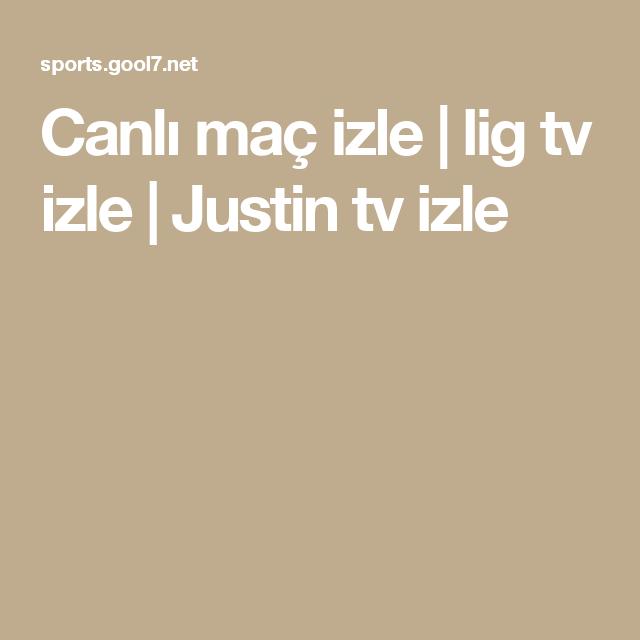 Canli Mac Izle Lig Tv Izle Justin Tv Izle Mac Izleme Spor