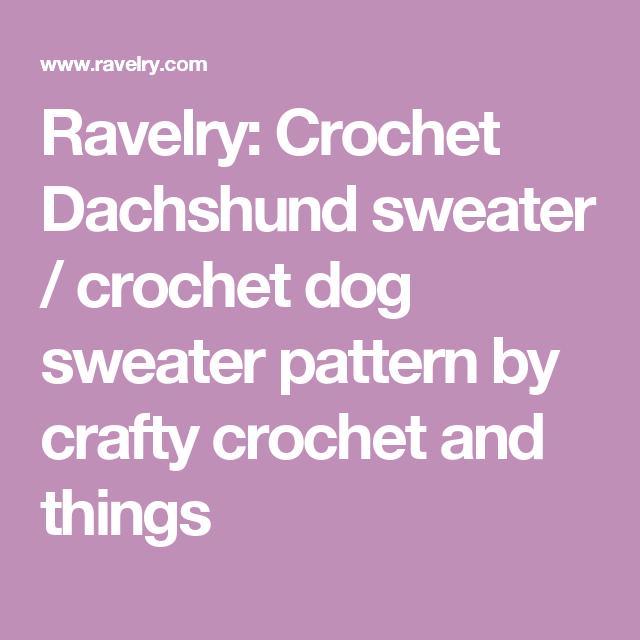 Crochet Dachshund Sweater Crochet Dog Sweater Pattern By Crafty