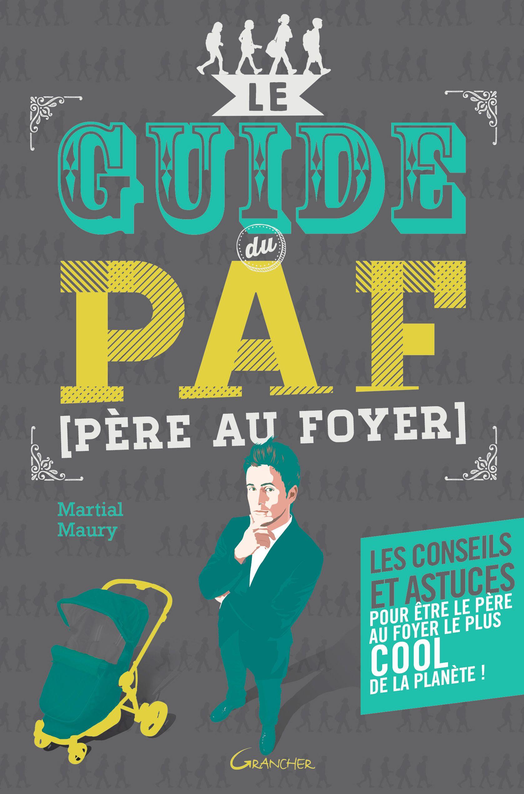 Le Guide Du Paf Pere Au Foyer De Martial Maury