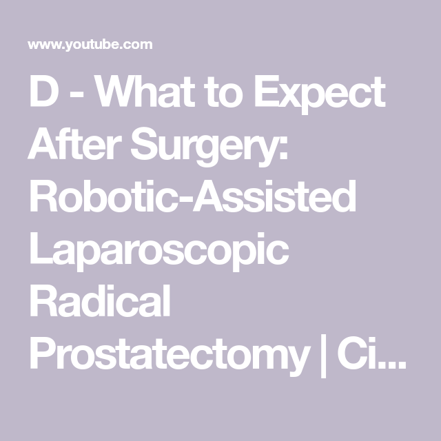 D What To Expect After Surgery Robotic Assisted Laparoscopic