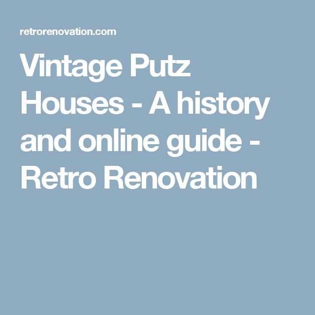 Vintage Putz Houses - A history and online guide - Retro Renovation