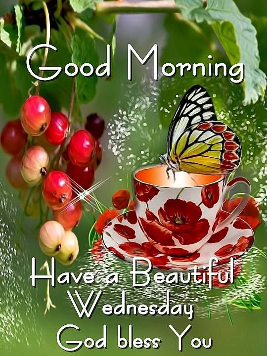 Good Morning Have A Beautiful Wednesday Inspirational And