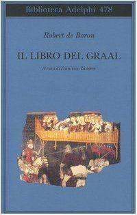 Il libro del Graal. Giuseppe di Arimatea-Merlino-Perceval di Robert de Boron e altri, http://www.amazon.it/dp/8845919870/ref=cm_sw_r_pi_dp_x_yYXnzb3B4CB4D