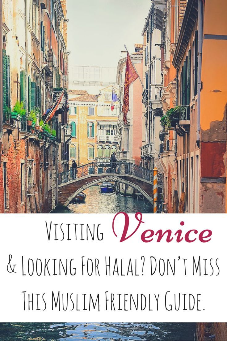 Visiting Venice Looking For Halal Don T Miss This Muslim Friendly Guide For Venice Visit Venice Italy Travel Rome Italy Travel