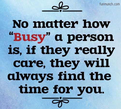 This Quote Is So True If Someone Loves You They Will Make Time