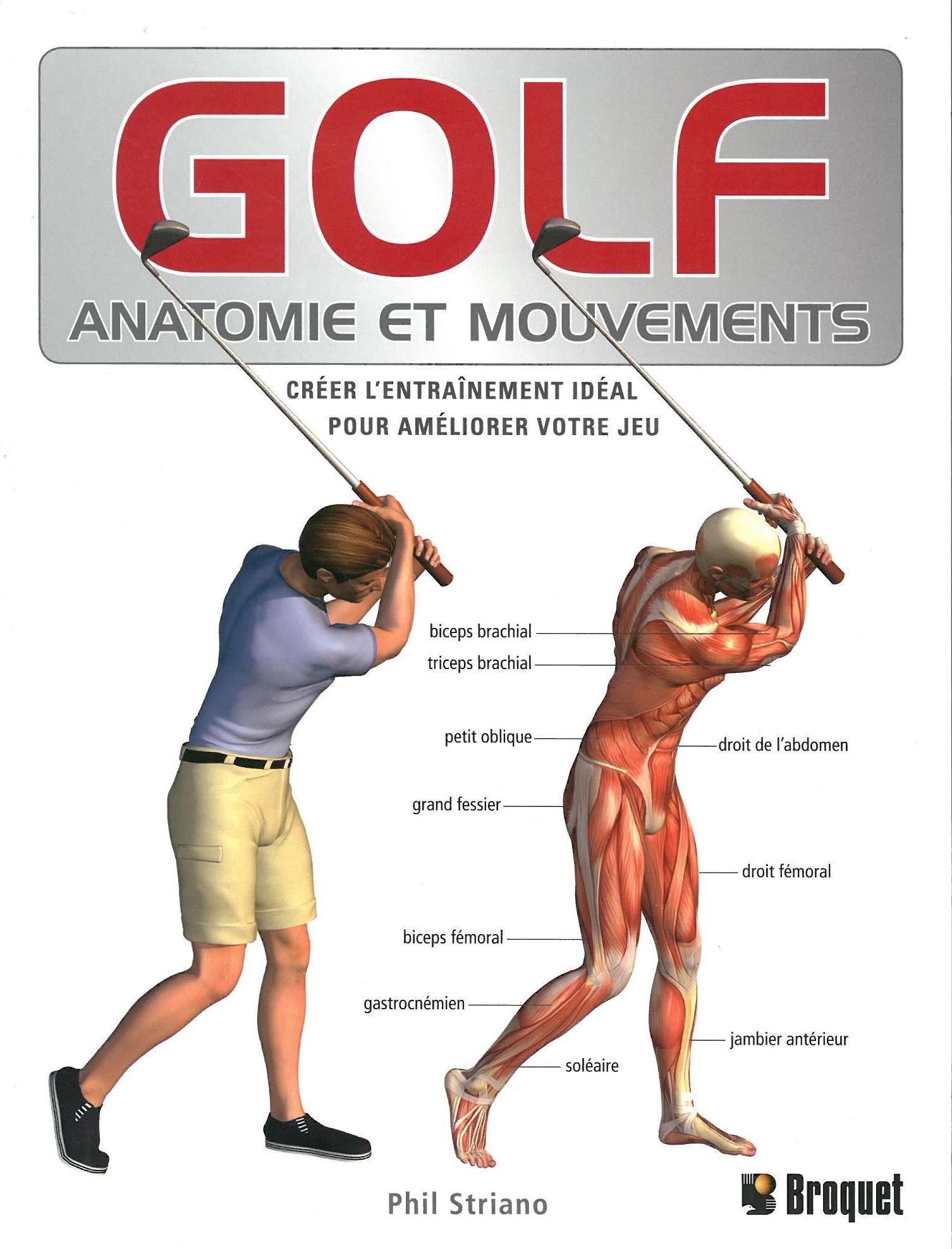 Golf : anatomie et mouvements : créer l\'entraînement idéal pour ...