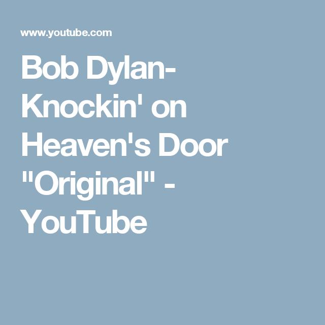 Bob Dylan Knockin On Heaven S Door Original Youtube Bob Dylan Dylan The Originals