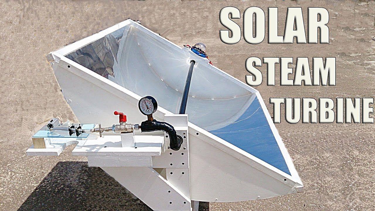 Solar Steam Powered Turbine Generator Part 2 2 Youtube