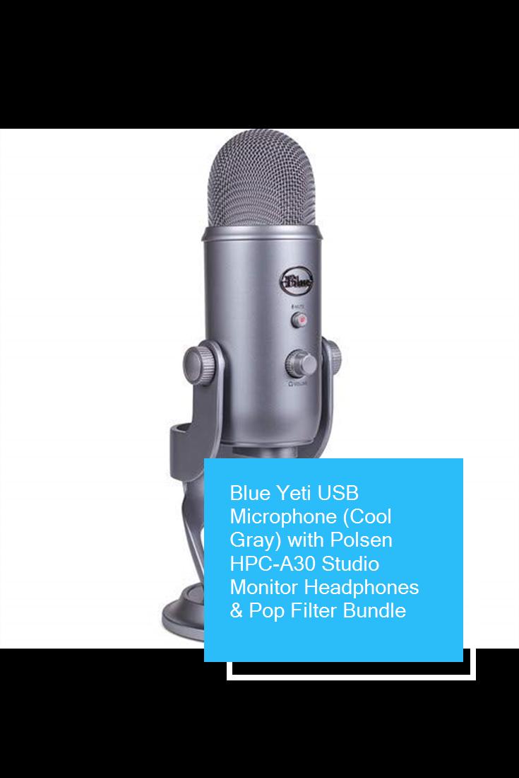 Blue Yeti Usb Microphone Cool Gray With Polsen Hpc A30 Studio Monitor Headphones Pop Filter Bundle Usb Microphone Blue Yeti Usb Microphone Microphone
