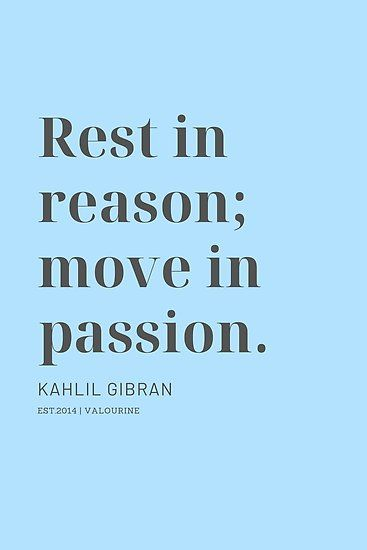 Rest in reason; move in passion. Kahlil Gibran Poster by QuotesGalore