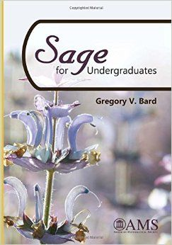 Sage for undergraduates / Gregory V. Bard. 2015. Máis información: http://www.gregorybard.com/SAGE.html