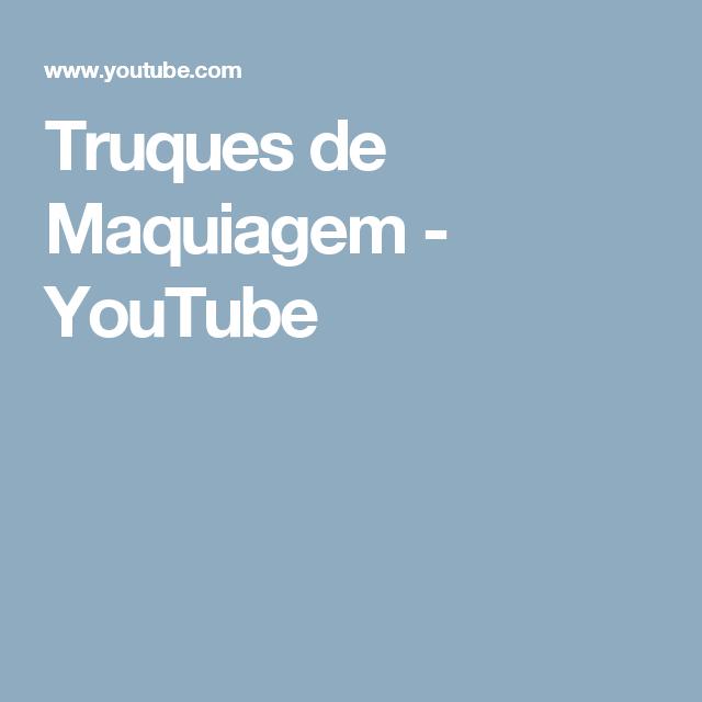 Truques de Maquiagem   - YouTube