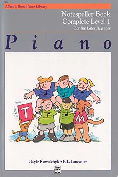 Alfred S Basic Piano Library Notespeller Complete Bk 1 For The Later Beginner By Gayle Kowalchyk Alfred Music Books Music Book Computer Books
