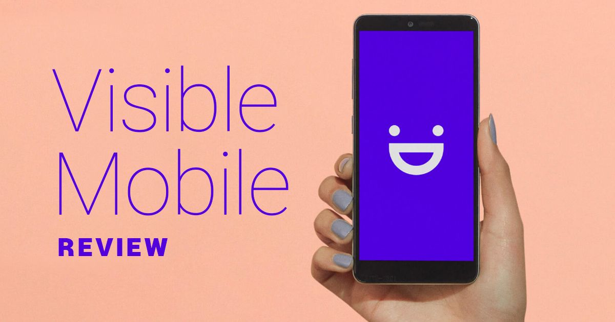 Visible Mobile Review More Cell Service For Less