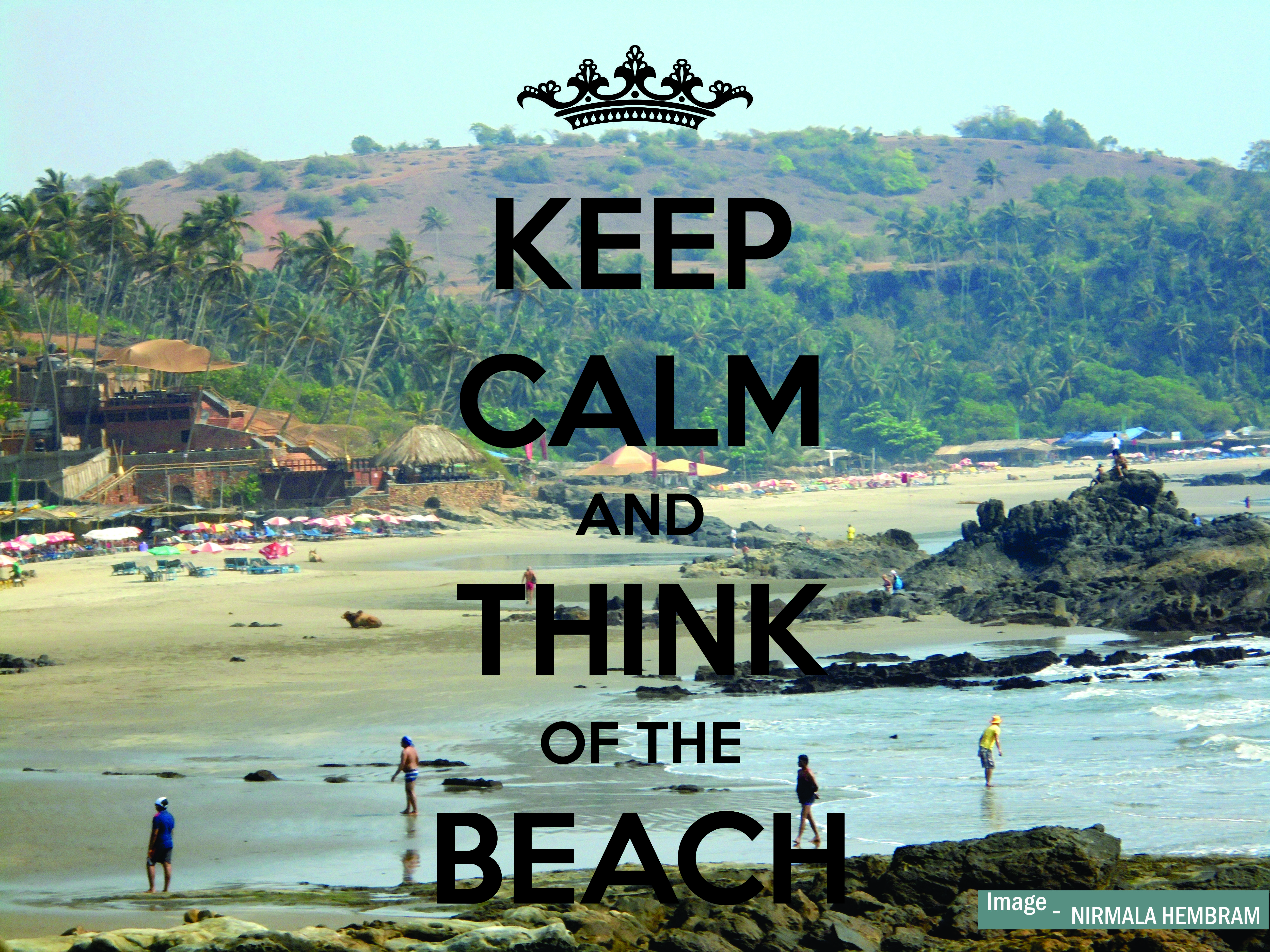 Keep Calm And Think Of The Beach 3 Travel Quotes Goa