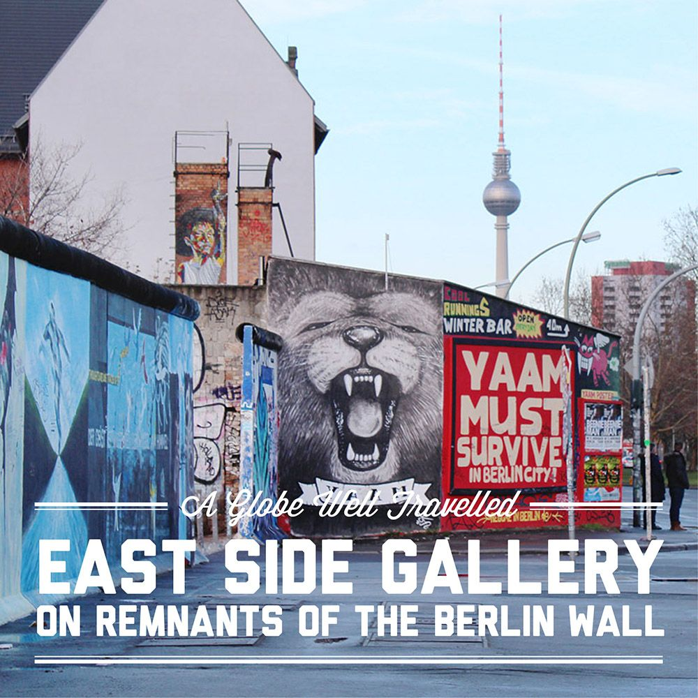 Finding East Side Gallery On The Berlin Wall East Side Gallery Berlin Wall Berlin Travel