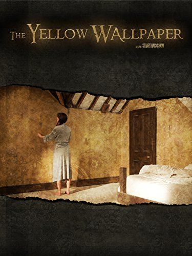 The Yellow Wallpaper Is An Unusual Gothic Horror Adapted From Short Story Of Same Name Written In Film Centers On Jane A Lady Who Taken To