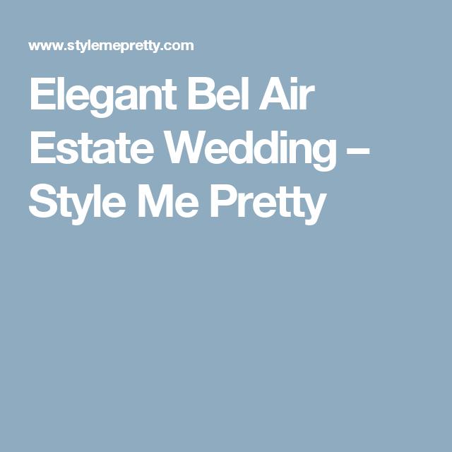 Elegant Bel Air Estate Wedding – Style Me Pretty