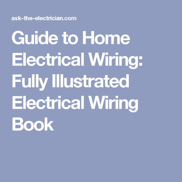 guide to home electrical wiring fully illustrated electrical wiring rh pinterest com home electrical wiring book free pdf home electrical wiring book free pdf