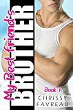 Free Kindle Book -   My Best Friend's Brother (MY BEST FRIEND'S BROTHER ~ YA Romantic Comedy Book 1)