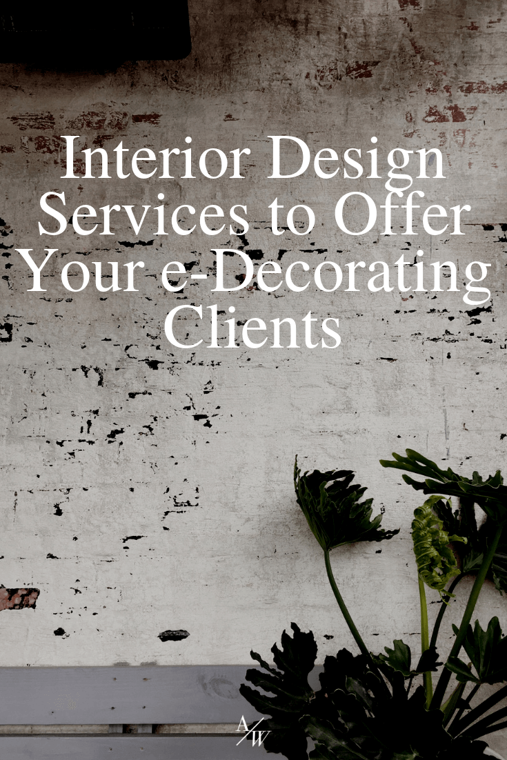 10 Great eDesign Services to Offer Your Clients — Online Interior Design School by Alycia Wicker